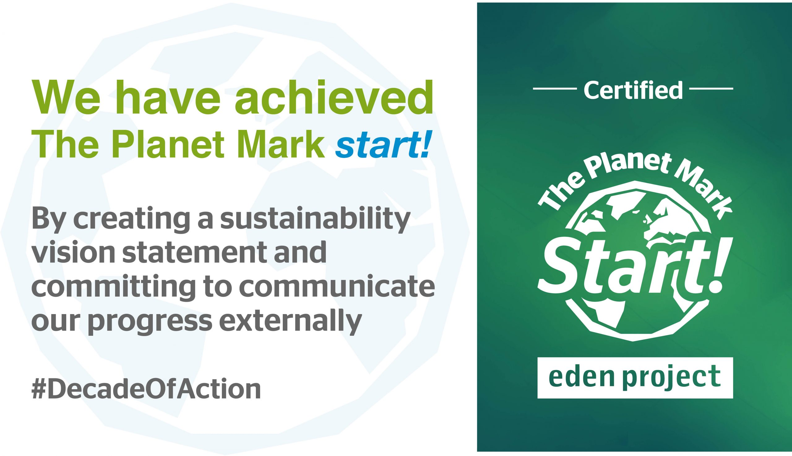 The Planet Mark Start certificate, by creating a sustainability vision statemeent and committing to communicate our progress externally