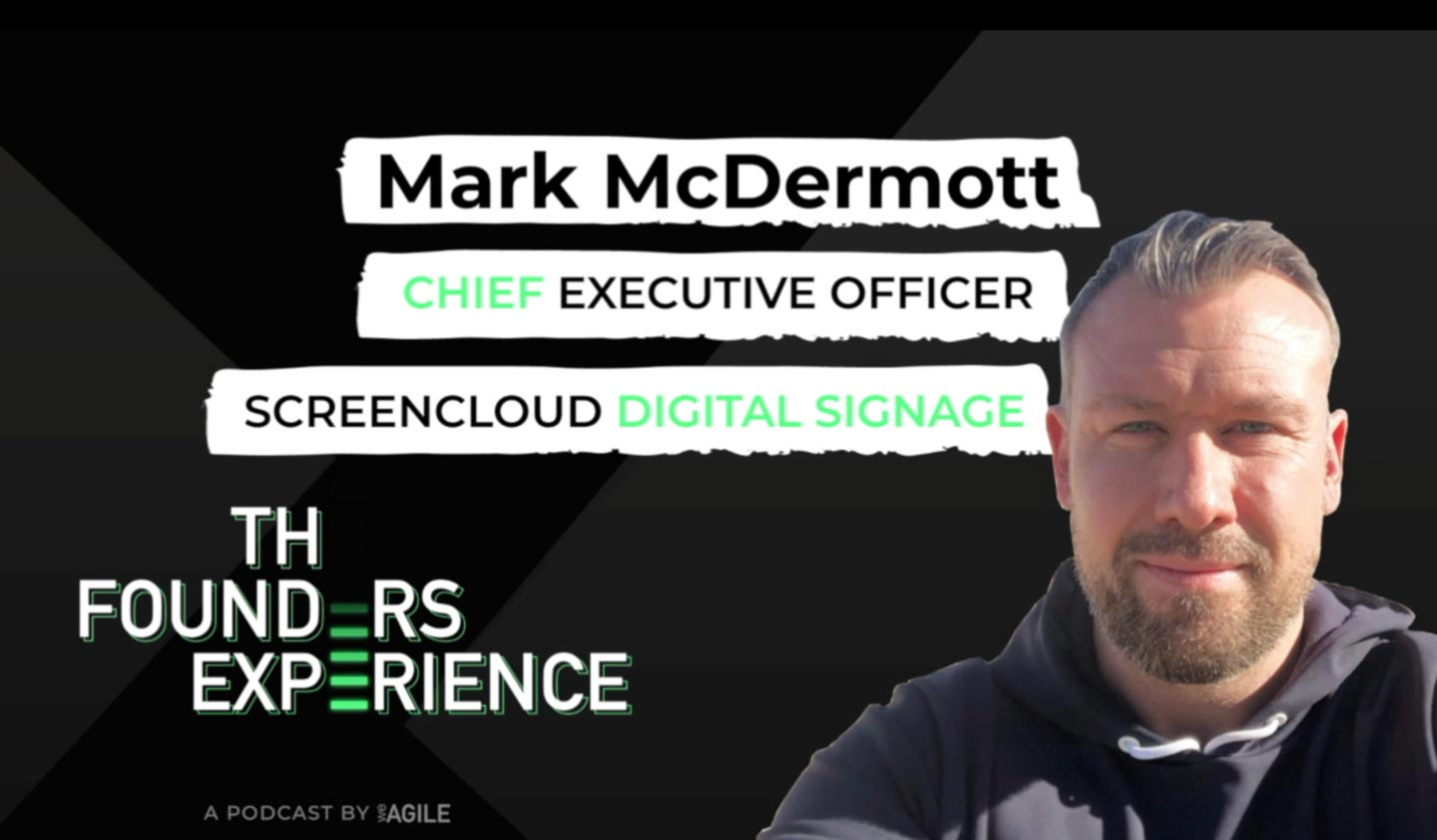 Mark McDermott CEO ScreenCloud Digital Signage The Founders Experience podcast